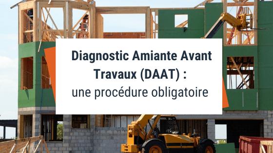 Diagnostic Amiante Avant Travaux (DAAT) : une procédure obligatoire